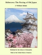 Shibusawa: The Passing of Old Japan by I. William Adams