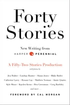 Forty Stories: New Writing from Harper Perennial by Harper Perennial
