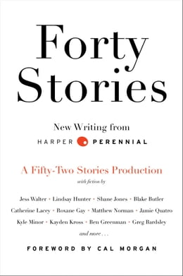 Book Forty Stories: New Writing from Harper Perennial by Harper Perennial