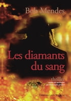 Les diamants du sang: Un roman de politique fiction by Bob Mendes