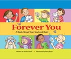Forever You: A Book About Your Soul and Body by Nicole Lataif