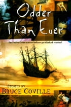 Odder Than Ever by Bruce Coville
