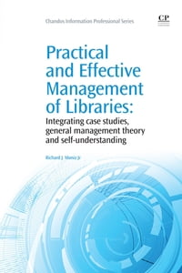 Practical and Effective Management of Libraries: Integrating Case Studies, General Management…