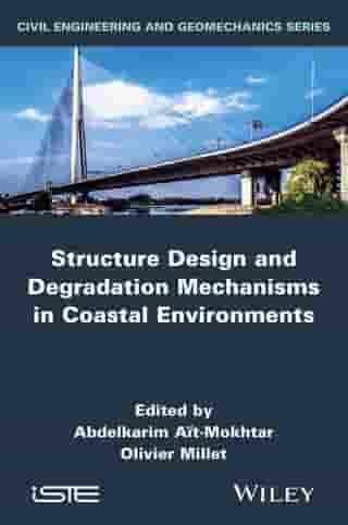 Structure Design and Degradation Mechanisms in Coastal Environments by Olivier Millet