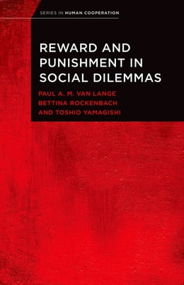 Book Reward and Punishment in Social Dilemmas by Paul A.M. Van Lange