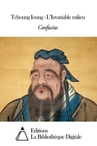 Tchoung Ioung - L'Invariable milieu by Confucius