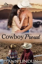 Cowboy Proud: The Cowboys of Black Mountain, #1 by D'Ann Lindun