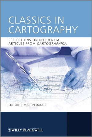 Classics in Cartography Reflections on influential articles from Cartographica