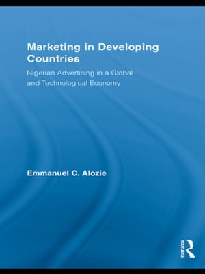 Marketing in Developing Countries Nigerian Advertising in a Global and Technological Economy