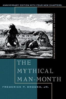 Book The Mythical Man-Month, Anniversary Edition: Essays On Software Engineering by Frederick P. Brooks Jr.