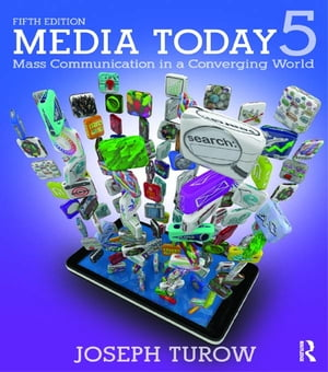 Media Today Mass Communication in a Converging World