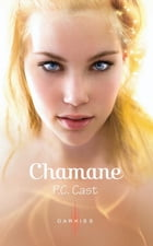 Chamane by P.C. Cast