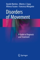 Disorders of Movement: A Guide to Diagnosis and Treatment