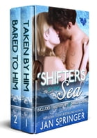 Shifters by the Sea: ...includes Taken by Him and Bared to Him by Jan Springer