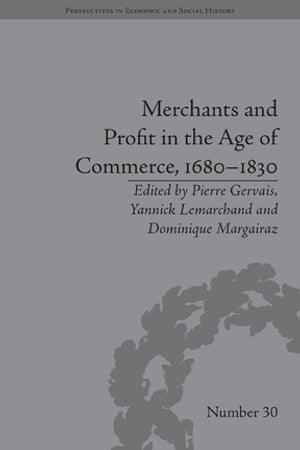 Merchants and Profit in the Age of Commerce,  1680?1830