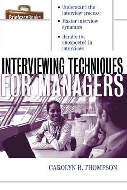 Book Interviewing Techniques for Managers by Thompson, Carolyn