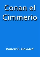 Conan el cimmerio by Robert E. Howard