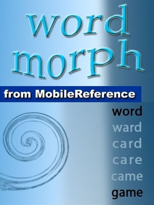 Word Morph Volume 3: Transform The Starting Word One Letter At A Time Until You Spell The Ending Word (Mobi Games)