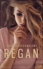 Regan by Shayna Krishnasamy
