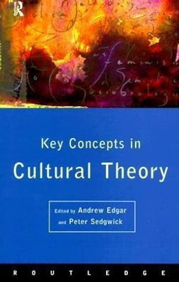 Book Key Concepts in Cultural Theory by Sedgwick, Peter