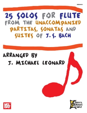 25 Solos for Flute: From the Unaccompanied Partitas, Sonatas and Suites of J. S. Bach