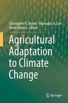 Agricultural Adaptation to Climate Change by Christopher R. Bryant