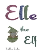 Elle the Elf by Cathleen Conley