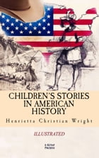 Children's Stories in American History by Henrietta Christian Wright
