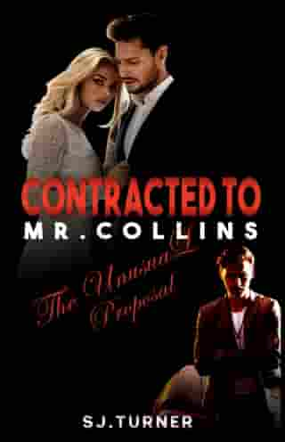 Contracted to Mr. Collins: The Unusual Proposal by SJ. Turner