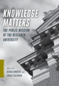 Knowledge Matters: The Public Mission of the Research University