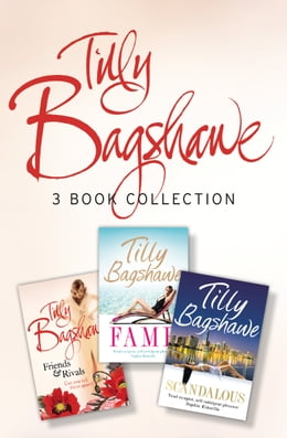 Book Tilly Bagshawe 3-book Bundle: Scandalous, Fame, Friends and Rivals by Tilly Bagshawe