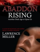 Abaddon Rising by Lawrence Miller