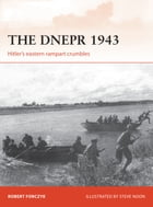 The Dnepr 1943: Hitler's eastern rampart crumbles