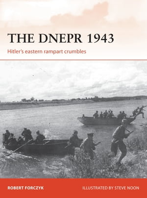 The Dnepr 1943 Hitler's eastern rampart crumbles