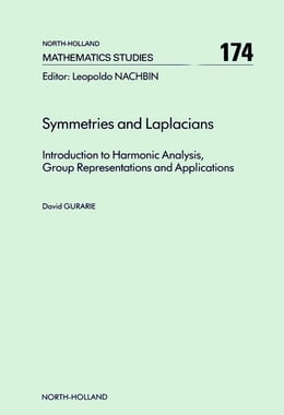 Book Symmetries and Laplacians: Introduction to Harmonic Analysis, Group Representations and Applications by Gurarie, D.