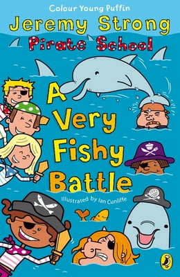 Book Pirate School: A Very Fishy Battle by Jeremy Strong