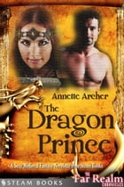 The Dragon Prince - A Sexy Medieval Fantasy Novelette from Steam Books by Annette Archer