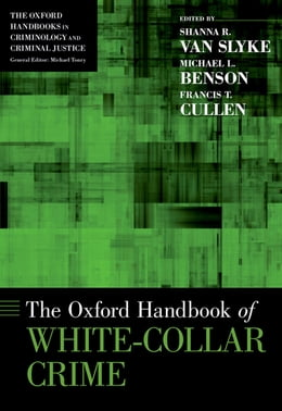 Book The Oxford Handbook of White-Collar Crime by Shanna R. Van Slyke