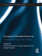 European Homeland Security: A European Strategy in the Making?