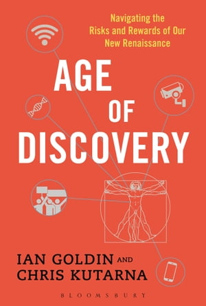 Age of Discovery Navigating the Risks and Rewards of Our New Renaissance
