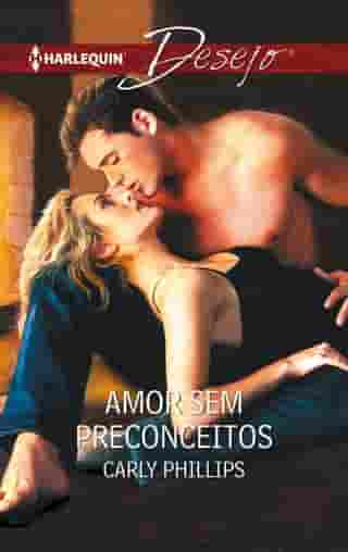 Amor sem preconceitos by Carly Phillips