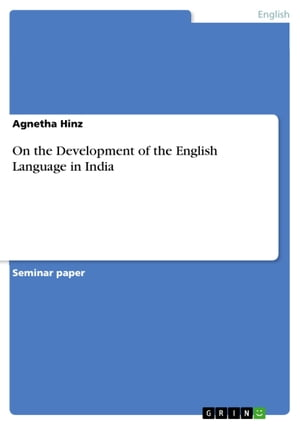 On the Development of the English Language in India by Agnetha Hinz