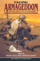 Facing Armageddon: The First World War Experience by Hugh Cecil