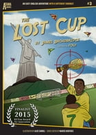 The Lost Cup: An Easy-English Adventure with 8 Different Endings by James Broadbridge