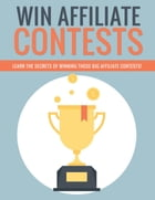 Win Affiliate Contests by Anonymous