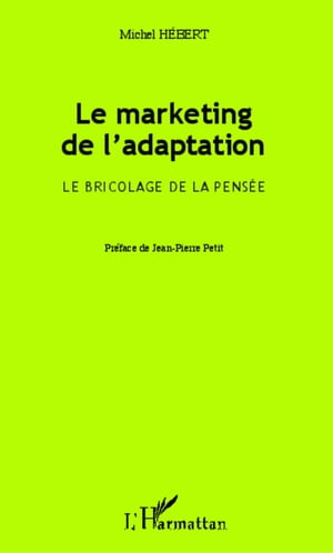 Le marketing de l'adaptation: Le bricolage de la pensée by Michel Hébert