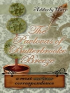 The Pavlovas of Butterbrooke Breeze: A Most Curious Correspondence by Adderly Harp