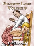 Shadow Lane Volume 8: The Spanking Libertines A Novel Of Spanking, Sex And Love 72447580-5b97-4d5d-8536-0b5177491130