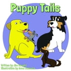 Puppy Tails by James (Jim) Vought