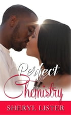 Perfect Chemistry by Sheryl Lister